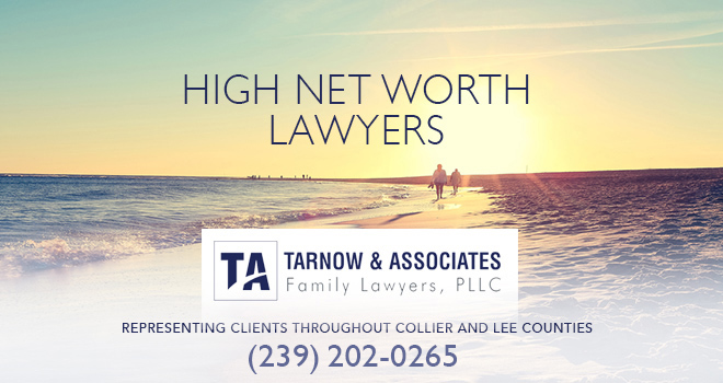 High Net Worth Lawyers in and near Naples Florida