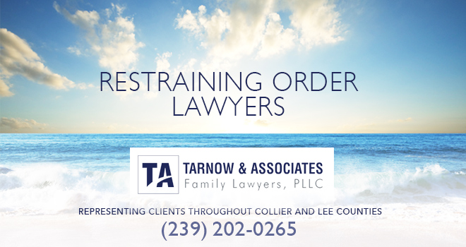 Restraining Order Lawyers in and near Naples Florida